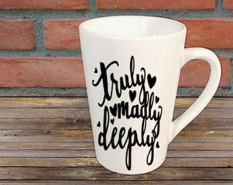 Truly Madly Deeply Mug Coffee Cup Gift Home Decor Kitchen Bar Gift for Her Him Any Color Personalized Custom Jenuine Crafts