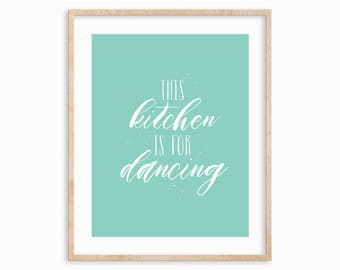 "8x10 ""This Kitchen is for Dancing"" Art Print, Typographic Print, Kitchen Decor"