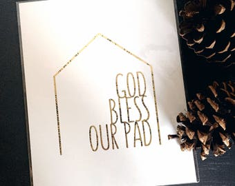 God Bless Our Pad Distressed Gold Foil Print // 8x10 Weathered Gold Home Print //