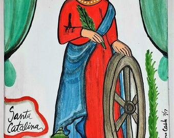 SOLD  St. Catherine of Alexandria, Santa Catalina, patron of potters, ceramicists, lawyers, students, special order only
