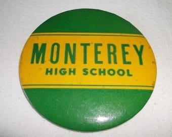 Vintage MONTEREY HIGH SCHOOL Pinback