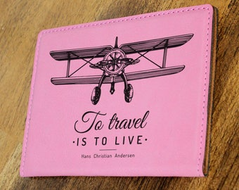 Passport Holder/Passport Cover/To Travel is to Live/Plane/Map/Airplane/Leatherette//Engraved/Color Choices