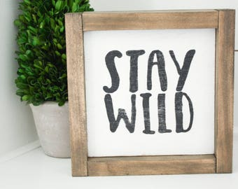 Stay Wild - hand painted wood sign - small