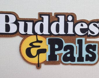 buddies and pals  title  premade paper piecing 3d die cut by my tear bears kira