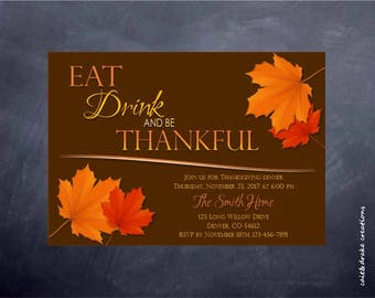 Eat Drink and Be Thankful Thanksgiving Dinner Lunch Invitation Digital Printable