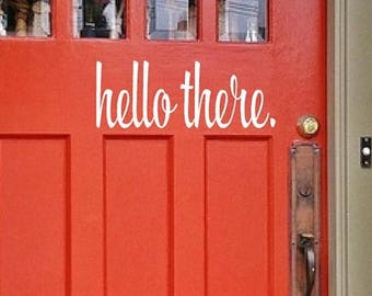 20% OFF Hello there -front Door decoration Vinyl porch decal welcome guest Entrance signs Lettering wall words quotes Home decor itswritteni