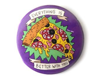 pizza button pins everything is better with you illustration