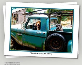 """Funny dog card, Pets, Birthday dog card, Dog Greeting Card, Golden retriever, Black Lab, Dog in Truck, """"You Always Give me a Lift"""""""
