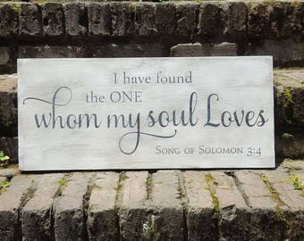 Romantic Sign, Wedding Sign, Bible Verse Sign, Song of Solomon 3:4, Custom Wood Sign, I Have Found the One Whom My Soul Loves