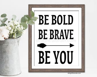 "8x10 - ""Be Bold, Be Brave, Be You"" Wall Art - Woodland Nursery Art, Playroom (JPEG Digital File) Instant Download - You Print- You Frame"