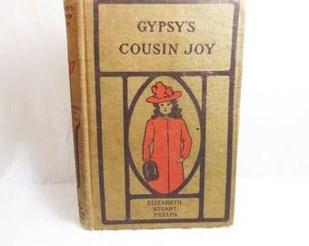 Gypsy's Cousin Joy by Elizabeth Stuart Phelps, Original Antique Book 1895