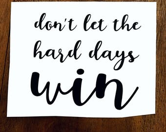 ACOMAF Don't let the hard days win decal Sarah J Maas