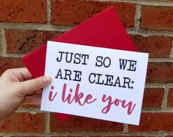 Just So We Are Clear: I Like You Anniversary Card with Matching Red Envelope