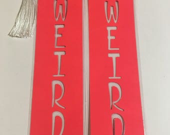Rocket Red STAY WEIRD Bookmark
