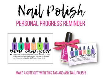 Personal Progress Reminder - Nail Polish - Printable LDS Young Womens Gift
