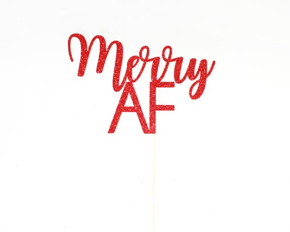 "Merry AF Cake Topper - Red Glitter - 4.0"" - Holiday Party Decor. Christmas Party Decor. Christmas Decoration. Christmas Cake Topper."