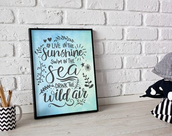 Live In The Sunshine Swim In The Sea Drink The Wild Air Hand Lettering Watercolor Poster Print Wall Art Decor