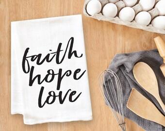 Faith Hope Love Tea Towel Flour Sack Towel Kitchen Towel