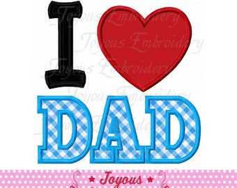 Instant Download Father's Day I Love DAD Applique Machine Embroidery Design NO:2336