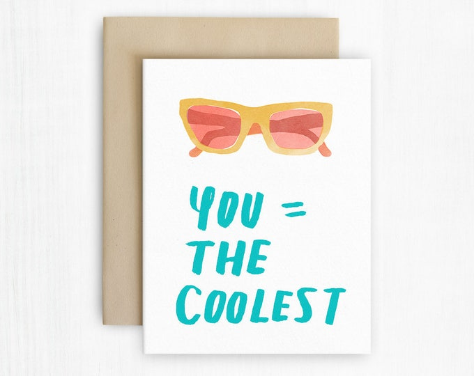 You Are the Coolest - Everyday Greeting Card