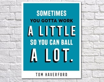 INSTANT DOWNLOAD - Tom Haverford, Digital Download, Typography Poster, Inspirational Poster, Parks and Recreation Print