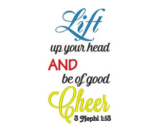 Lift Your Head And Be of Good Cheer 3 Nephi 1:13 Embroidery Machine Design