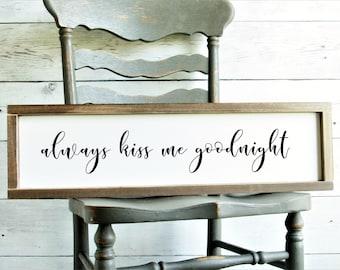 Always Kiss Me Goodnight | Rustic Bedroom Decor