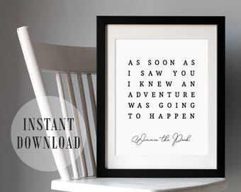 Nursery Art PRINTABLE - Winnie The Pooh Quote - Ivory Black - As Soon As I Saw You - Adventure Quote - Instant Download -  SKU:3794