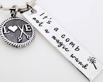 Gift for Hairdresser, Hair Stylist, Gift for Salon Worker, Handstamped Keychain, Scissor, Haircut, Hairstyle, It's a comb, not a magic wand
