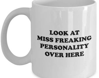 Look at Miss Freaking Personality Funny Mug Gift Sarcastic Birthday Friend Joke Gag Coffee Cup