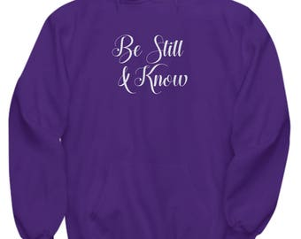 Bible Verse Be Still and Know Hoodie Gift Psalm 46:10 Quote Religious Jesus Psalms Sweatshirt