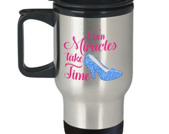 Even Miracles Take Time Princess Travel Mug Gift Cinderella Magic Castle Love Fan Magical Coffee Cup