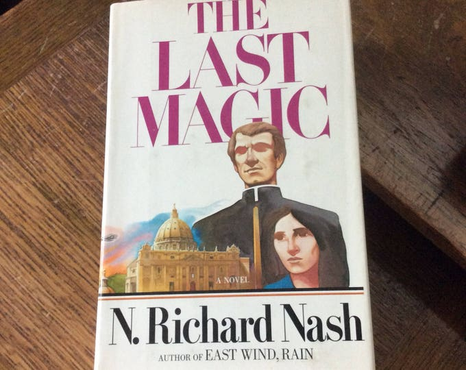 Vintage from 1978 a fictional novel by N. Richard Nash, The Last Magic, vintage hard back books, great book gift, great reading