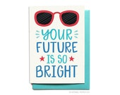 Graduation Card  - Your future is so bright - Class of 2018 - College Graduation - High School Graduation - Hennel Paper Co. - GR12