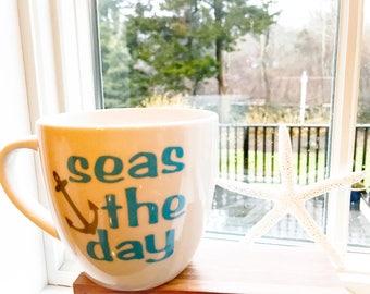 Seas the day mug/nautical mug