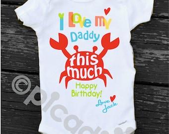 Baby BOY Happy Birthday DADDY Onesie Personalized Onesie CRAB Shirt Toddler Boy Happy Birthday Gift from Son Boys Happy Birthday Dad Shirt