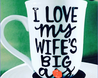 Mature i love my wife's big as*-   funny coffee cup- hilarious gifts for husbands- valentine's day - gifts for your husband- humor-funny mug