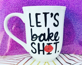 Mature- Let's Bake Sh*t- Gift for a baker- bakery gift- bakers gift- baker's gift- coffee mugs for baker- foodie gift- sunday meal- gravy