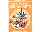 North American Indian Arts / Golden Guide / Vintage Golden History Guide / Homeschool Book / American Indian Book
