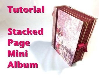 Tutorial #30: Stacked Page mini album 'Stacks of Love' (12-pages instead of 6!)