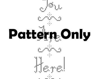 You Are Here! - Cross Stitch Pattern