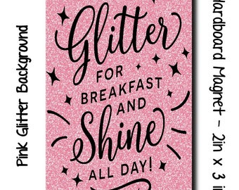 Eat Glitter for Breakfast and Shine All Day Rectangle Shaped Magnet | Fun Magnet in Pink Glitter or Purple Glitter