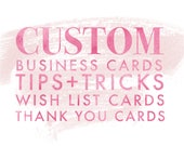 BUNDLE: Custom Business Cards + Tips&Tricks + Wish List + Thank You Cards by Ash Print House