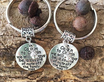 2 Cousins Keychains/ Pair of Cousin Initial Keyrings/ Cousin to Cousin/ Nuts off Family Tree/ Cousin BFF/ Family/ Cousin Love/ Acorns
