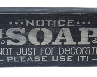Please use soap Shelf Sitter sign