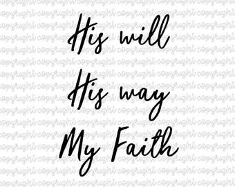 His will His way My Faith SVG DXF cut file - silhouette - cameo - cricut