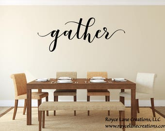Gather Wall Decal / Gather Dining Room Calligraphy Handwritten Style Decal