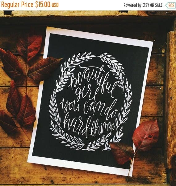 ON SALE Inspirational birthday gift, encouragement print, chalk board look print, Christmas gift for her, strong woman, teenage daughter gif