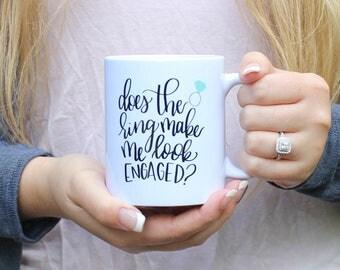 Does the Ring Make Me Look Engaged Mug