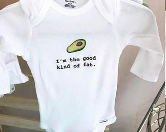 Funny onesie: I'm the good kind of fat.